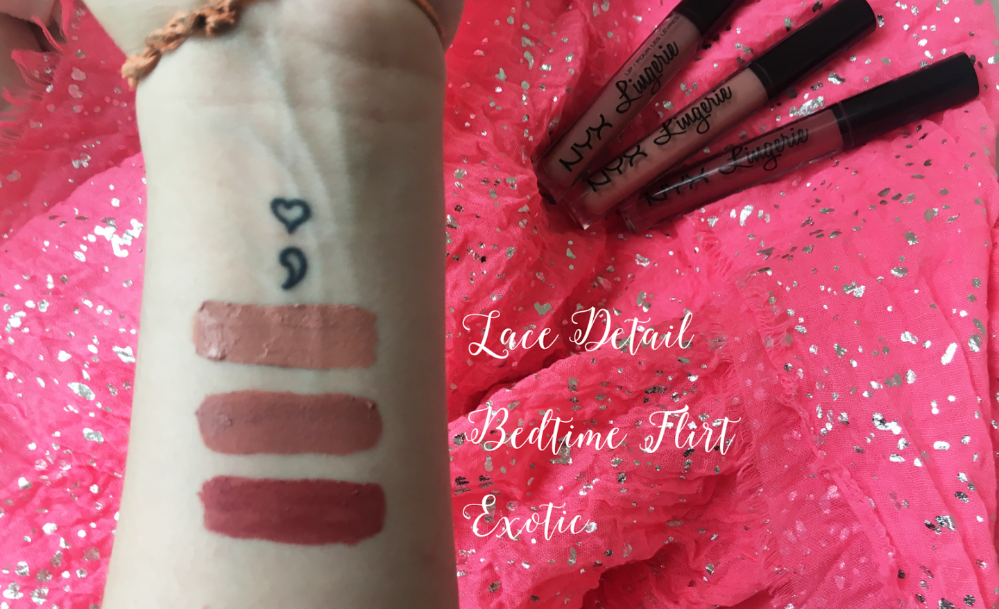 NYX Lingerie Review and Swatches; lace detail, bedtime flirt, and exotic swatches on an arm
