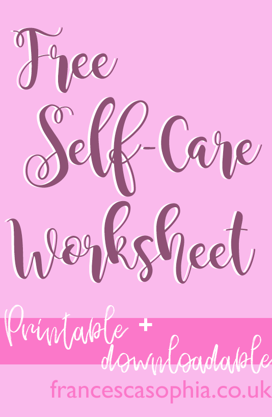 free printable self-care worksheet on francescasophia.co.uk